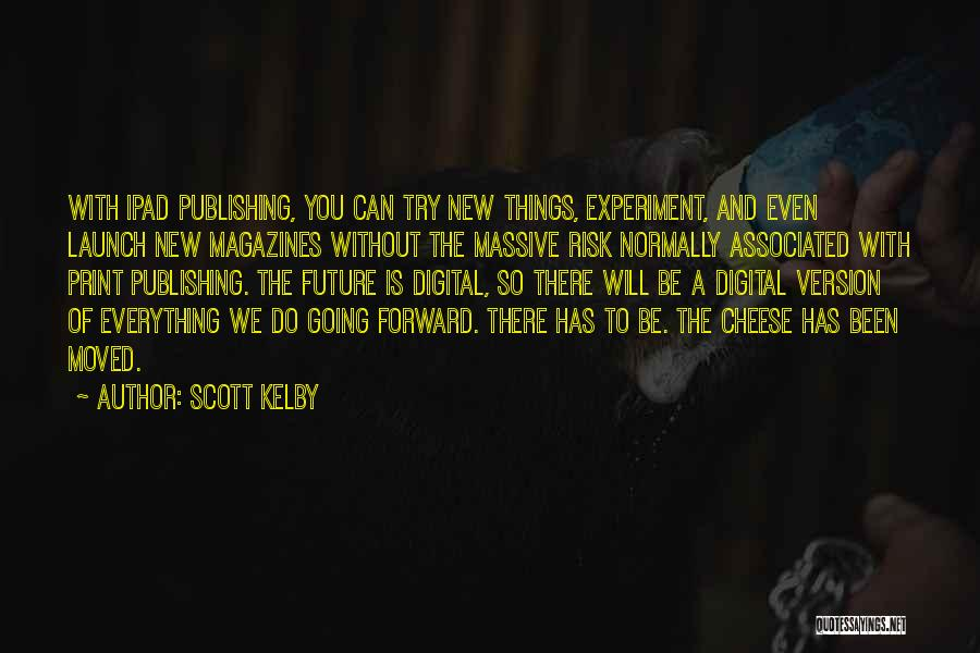 Scott Kelby Quotes 313732