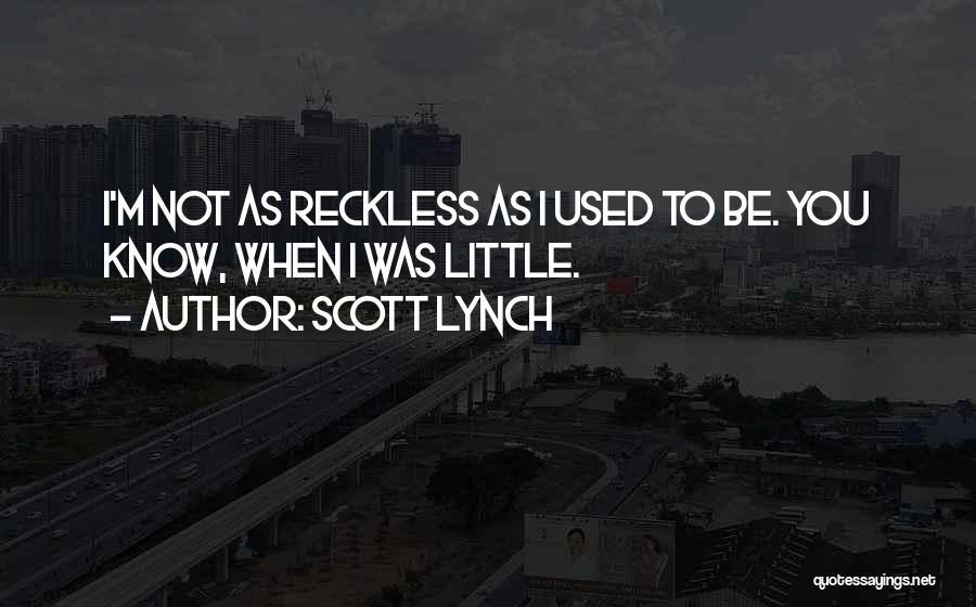 Scott Lynch Quotes 1471905