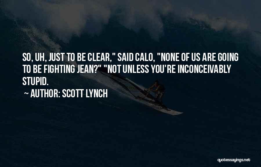 Scott Lynch Quotes 700733