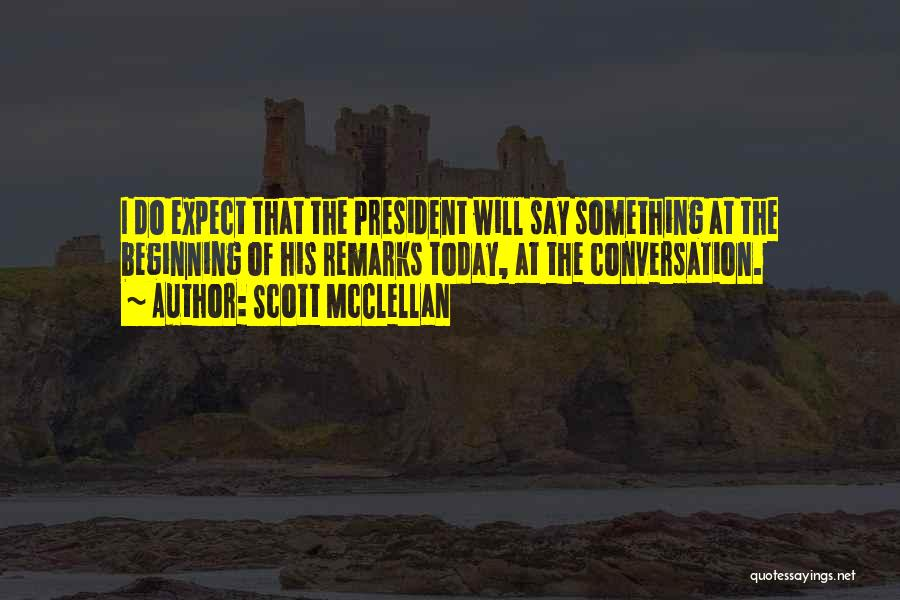 Scott McClellan Quotes 884213