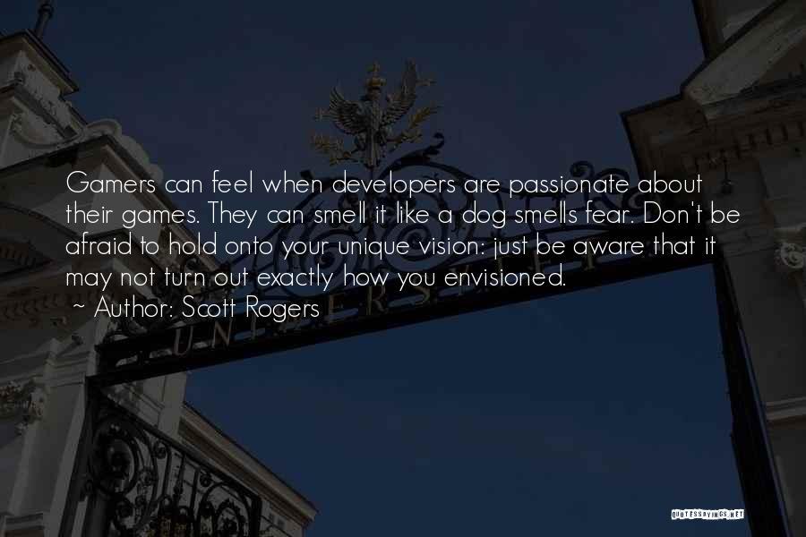 Scott Rogers Quotes 682089