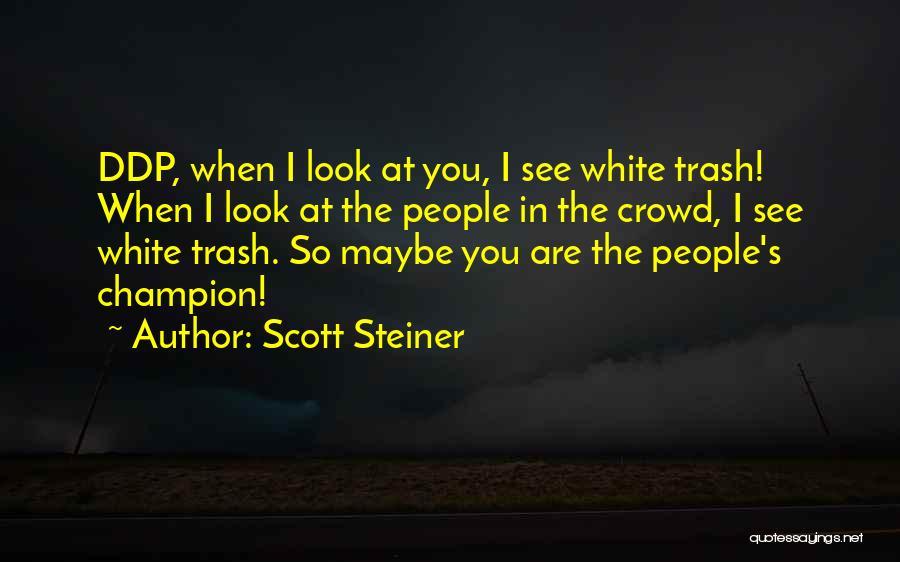 Scott Steiner Quotes 1639897