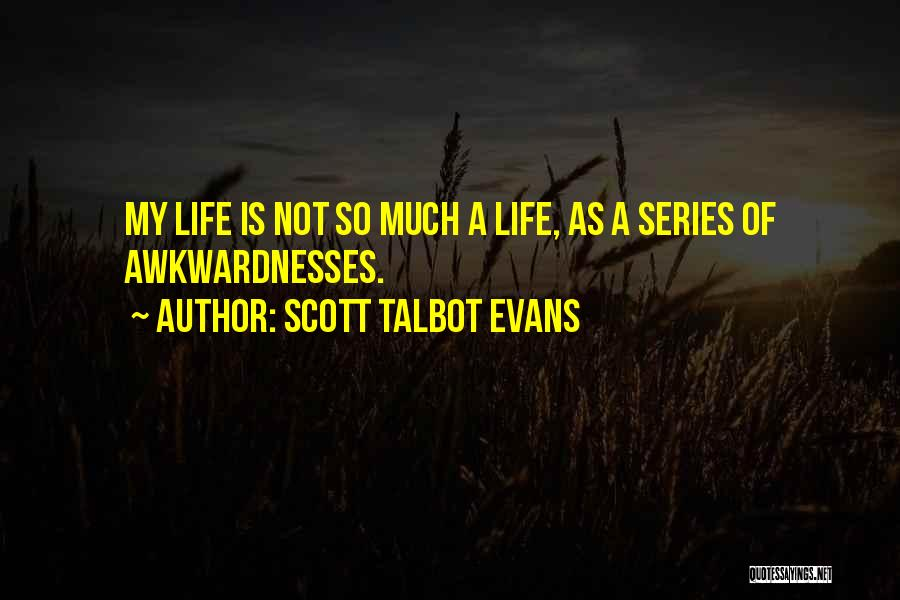 Scott Talbot Evans Quotes 839354