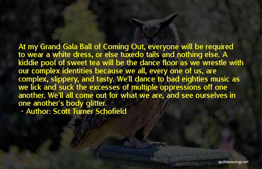 Scott Turner Schofield Quotes 697356