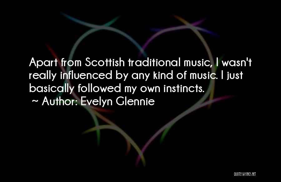 Scottish Music Quotes By Evelyn Glennie