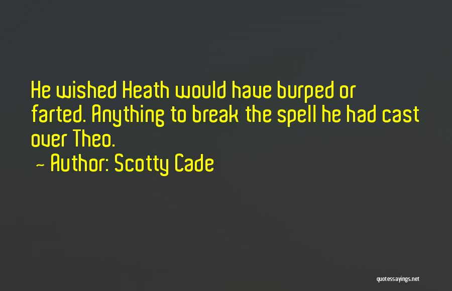 Scotty Cade Quotes 300751