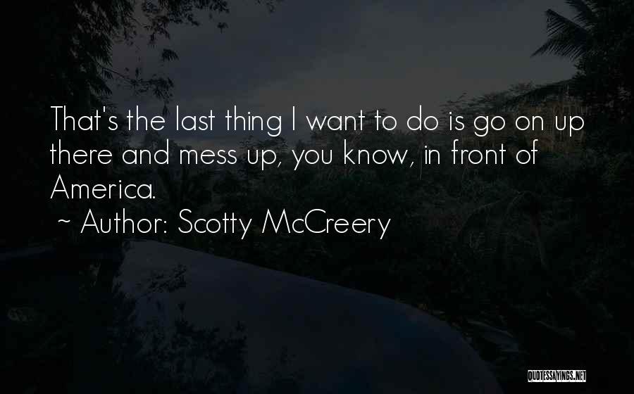 Scotty McCreery Quotes 1531794
