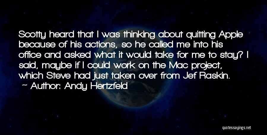 Scotty T Best Quotes By Andy Hertzfeld