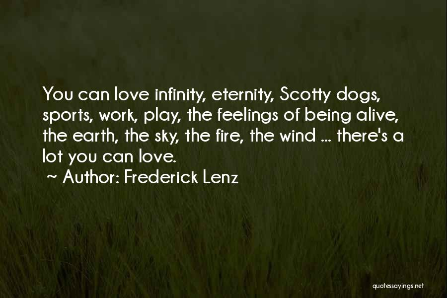 Scotty T Best Quotes By Frederick Lenz