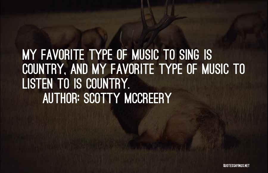Scotty T Best Quotes By Scotty McCreery