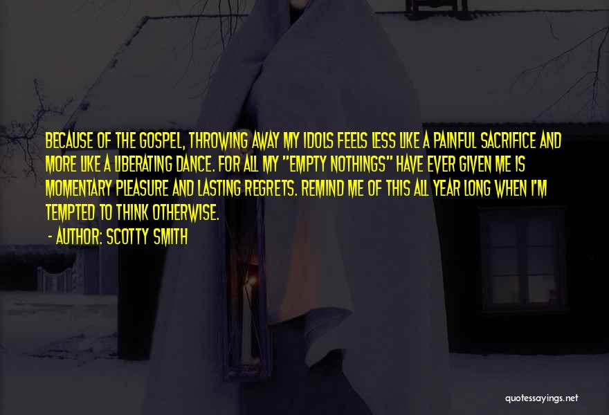 Scotty T Best Quotes By Scotty Smith
