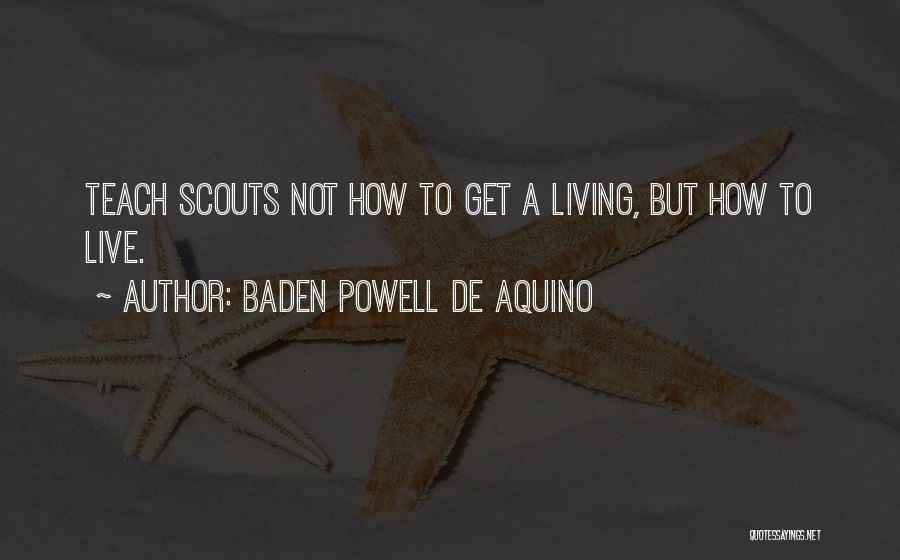 Scouts-many-marshes Quotes By Baden Powell De Aquino