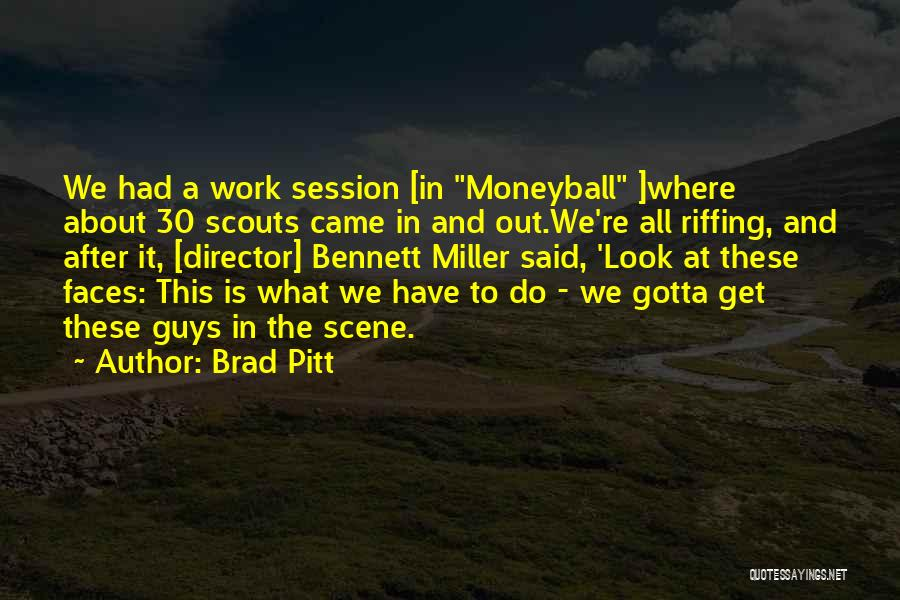 Scouts-many-marshes Quotes By Brad Pitt