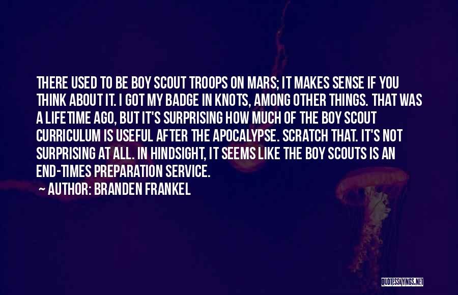 Scouts-many-marshes Quotes By Branden Frankel