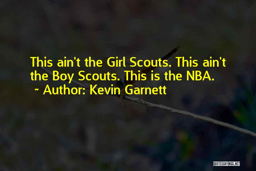 Scouts-many-marshes Quotes By Kevin Garnett