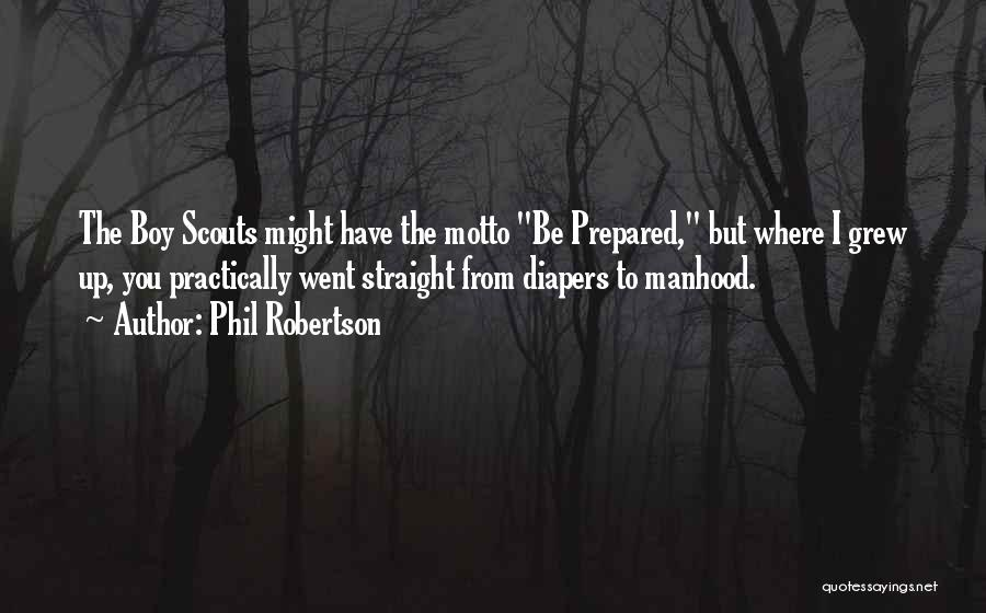 Scouts-many-marshes Quotes By Phil Robertson