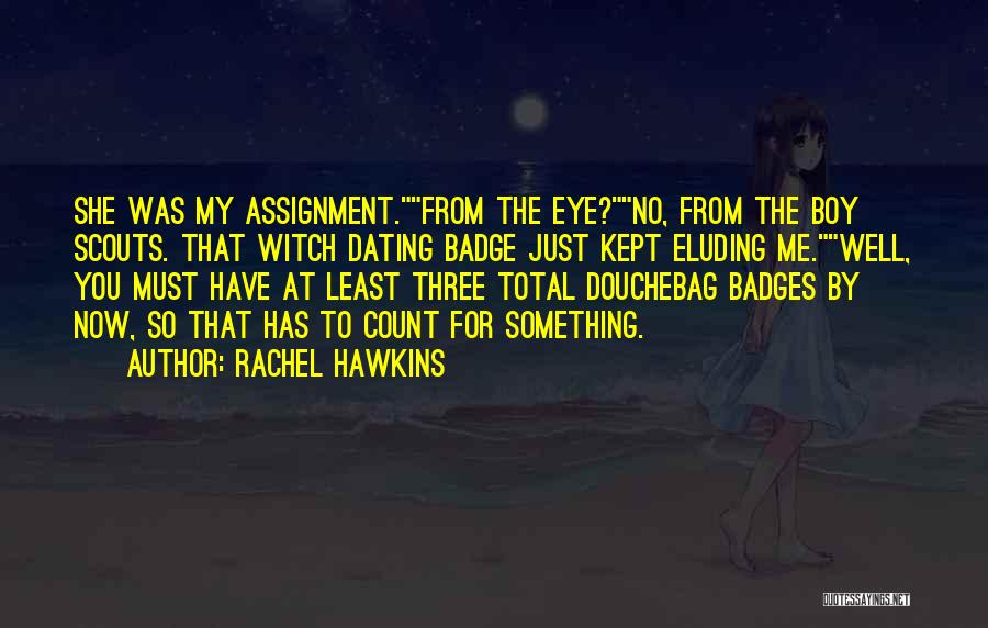 Scouts-many-marshes Quotes By Rachel Hawkins