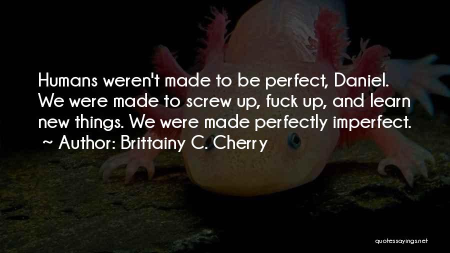Screw Things Up Quotes By Brittainy C. Cherry