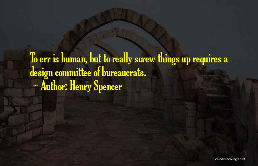 Screw Things Up Quotes By Henry Spencer