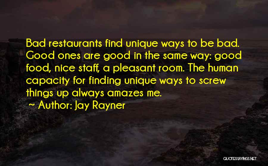 Screw Things Up Quotes By Jay Rayner