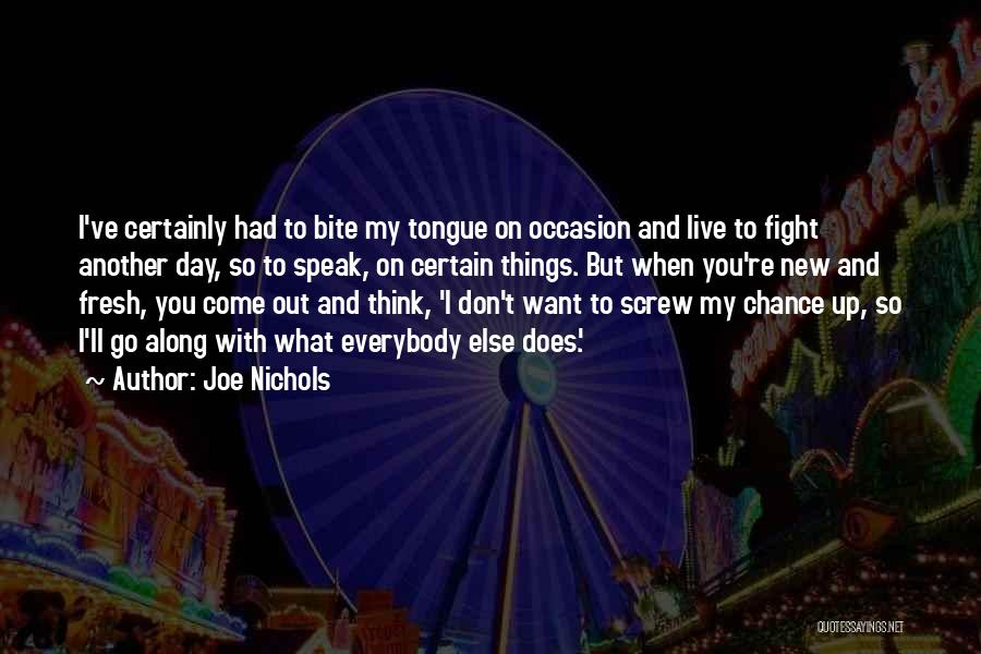 Screw Things Up Quotes By Joe Nichols