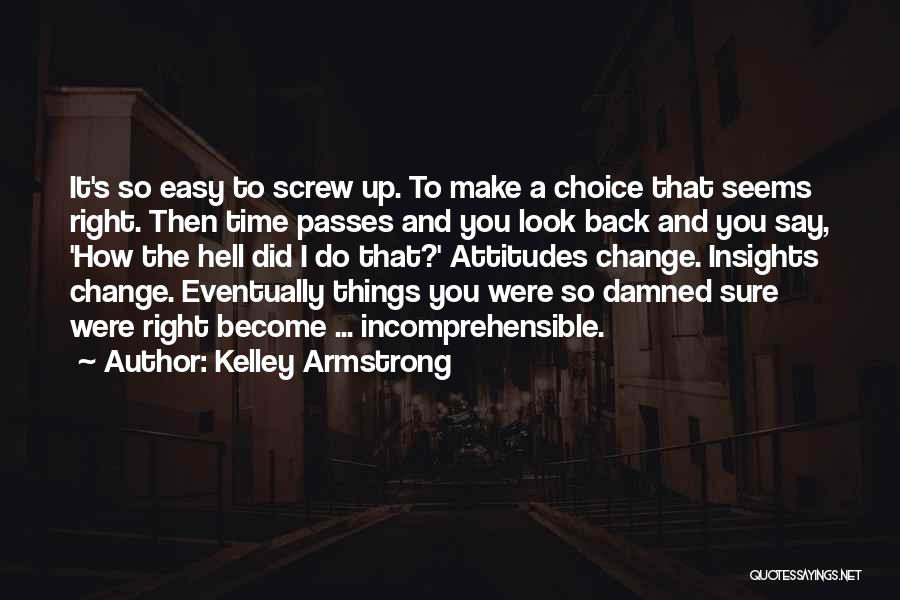 Screw Things Up Quotes By Kelley Armstrong