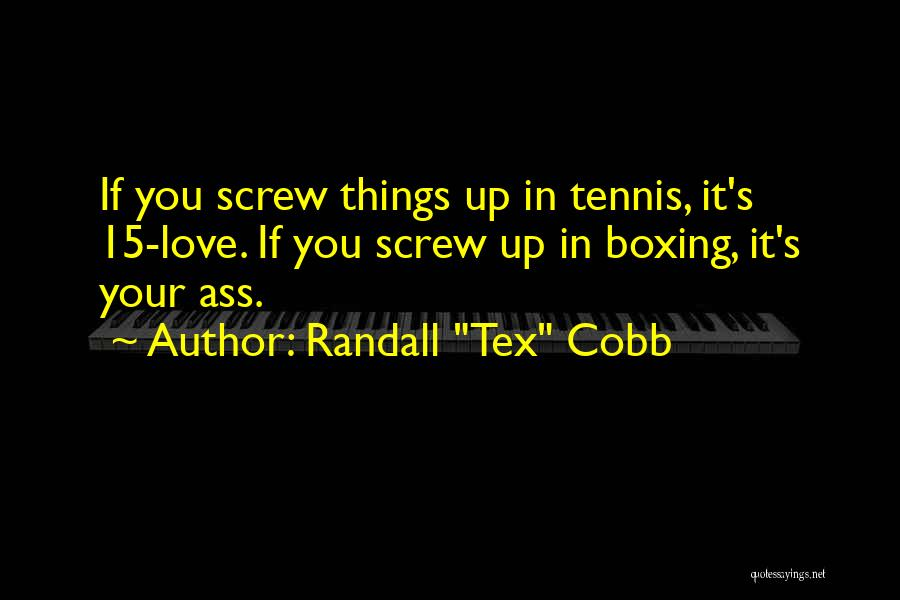 Screw Things Up Quotes By Randall
