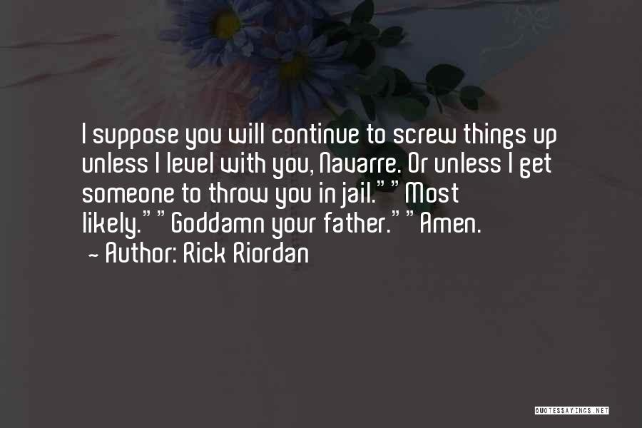 Screw Things Up Quotes By Rick Riordan