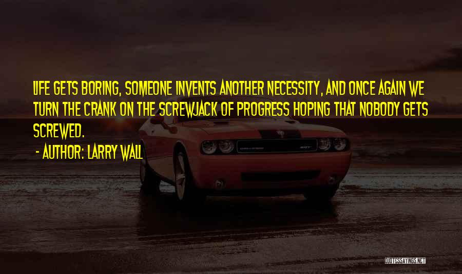 Screwed Again Quotes By Larry Wall