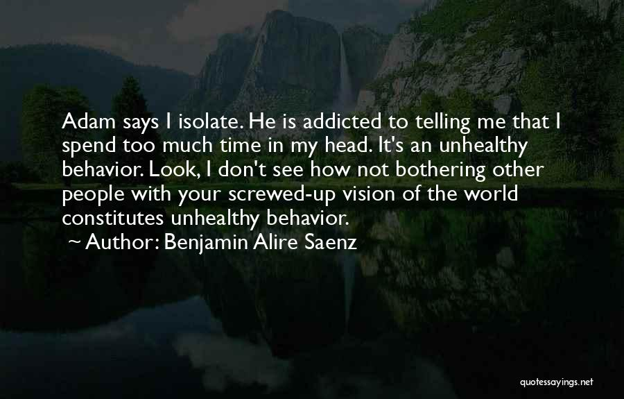 Screwed Up Head Quotes By Benjamin Alire Saenz