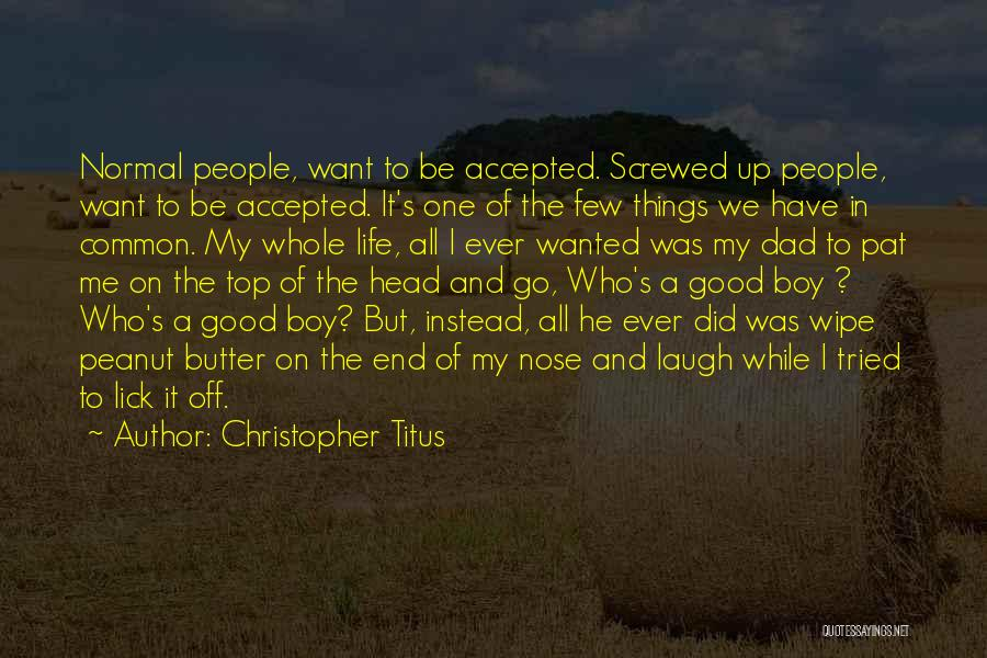 Screwed Up Head Quotes By Christopher Titus