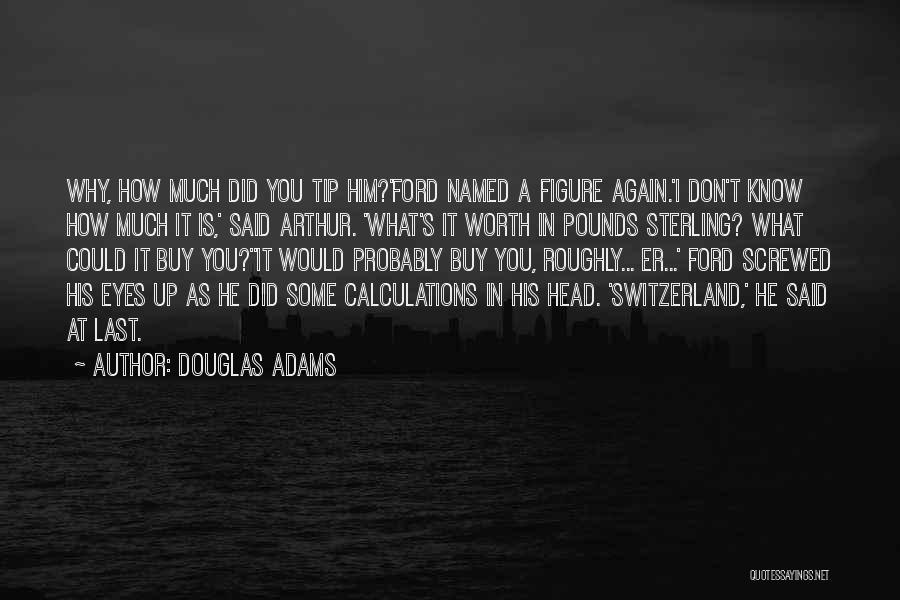 Screwed Up Head Quotes By Douglas Adams