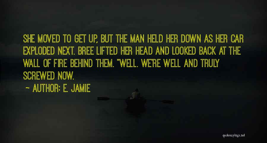 Screwed Up Head Quotes By E. Jamie