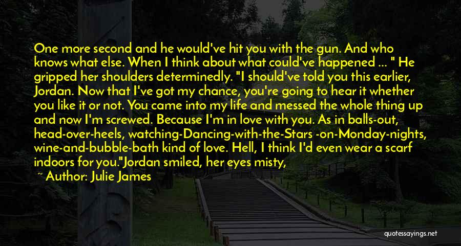 Screwed Up Head Quotes By Julie James