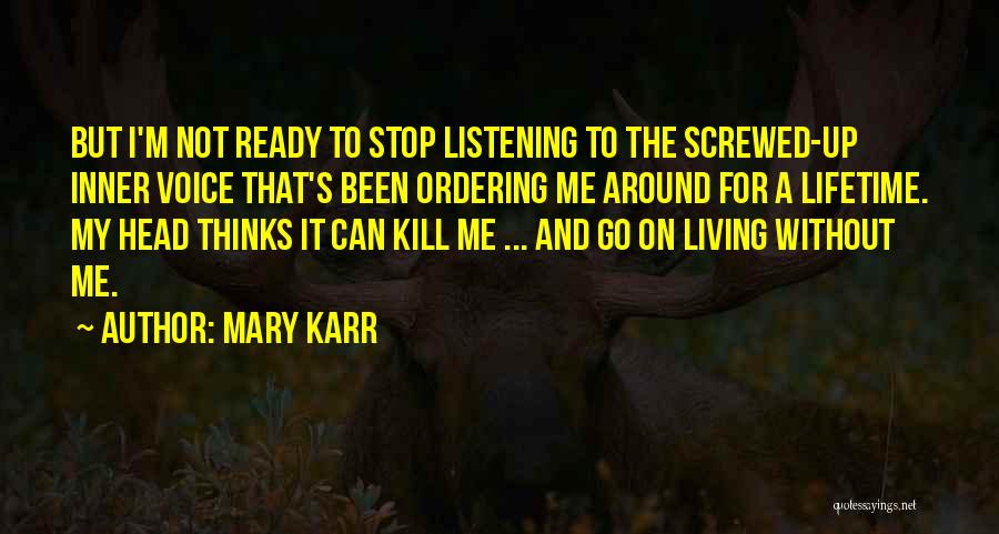 Screwed Up Head Quotes By Mary Karr