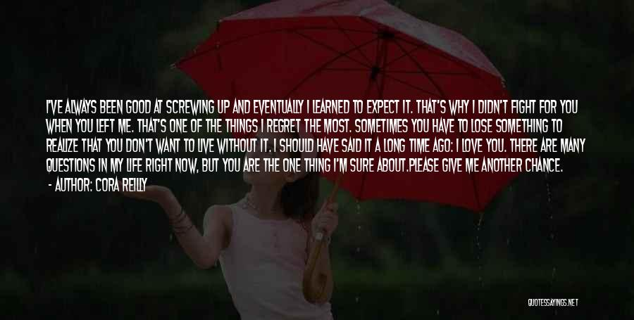 Screwing Up In Life Quotes By Cora Reilly