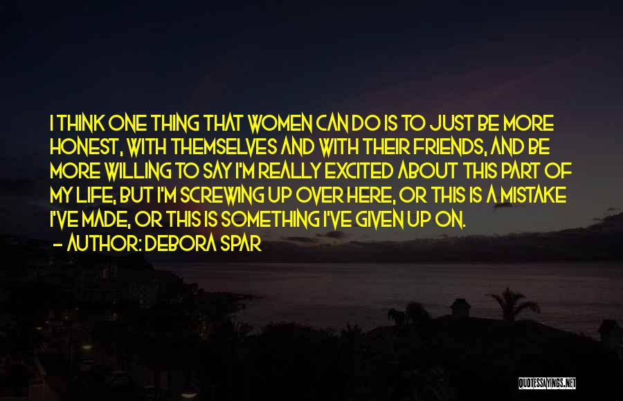 Screwing Up Life Quotes By Debora Spar
