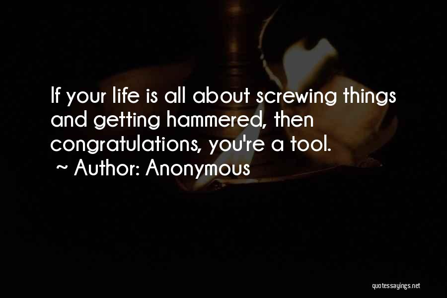 Screwing Up Your Life Quotes By Anonymous