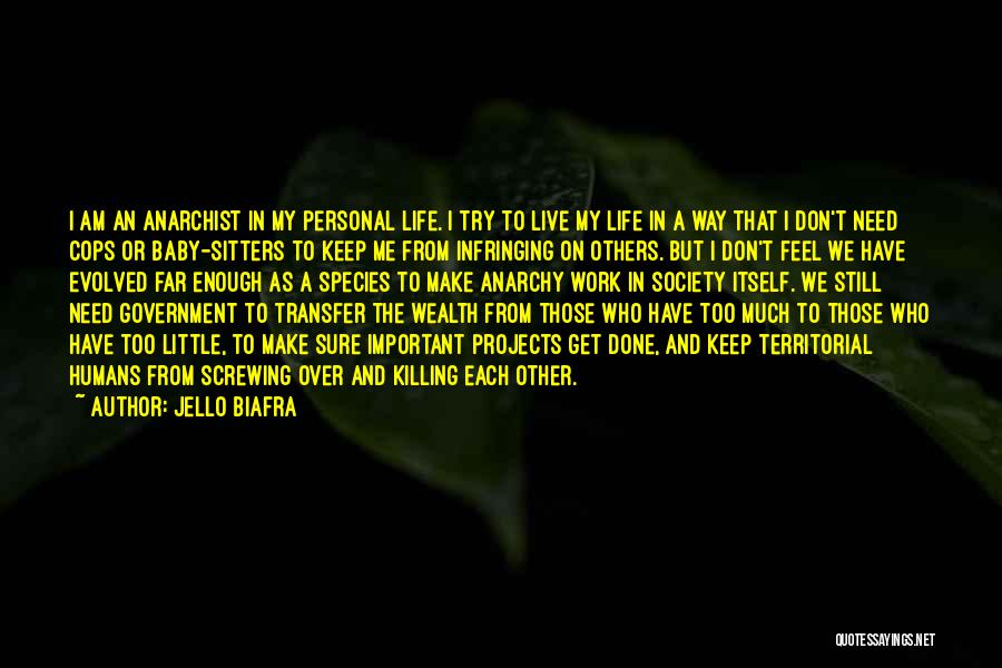 Screwing Up Your Life Quotes By Jello Biafra