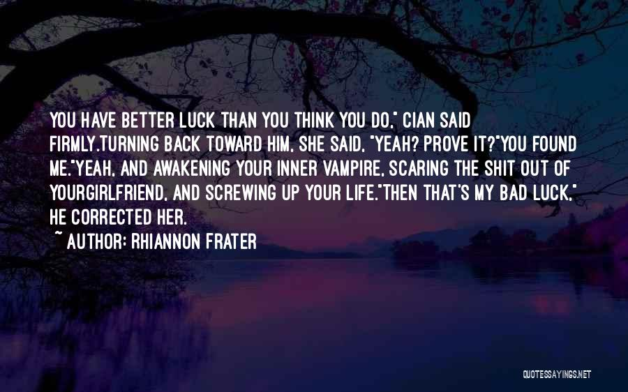 Screwing Up Your Life Quotes By Rhiannon Frater