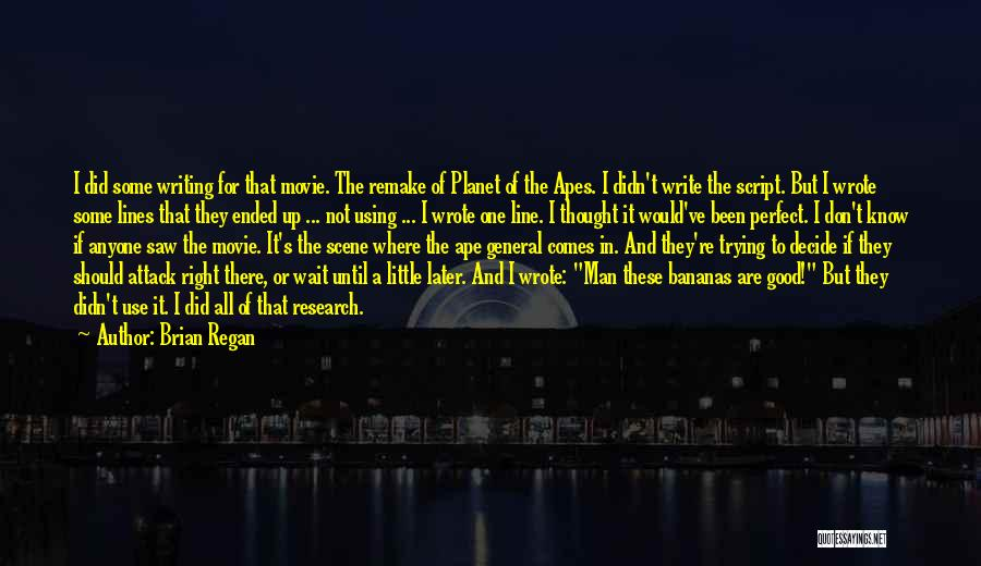 Script Writing Quotes By Brian Regan