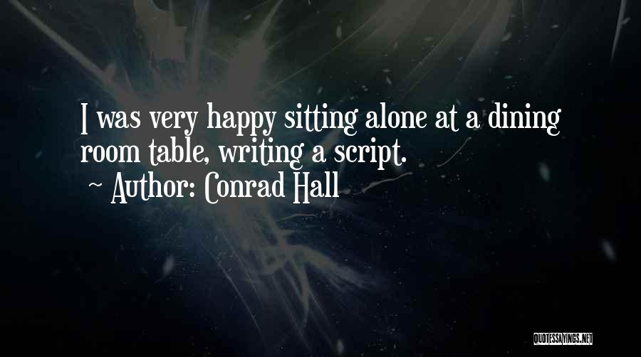 Script Writing Quotes By Conrad Hall