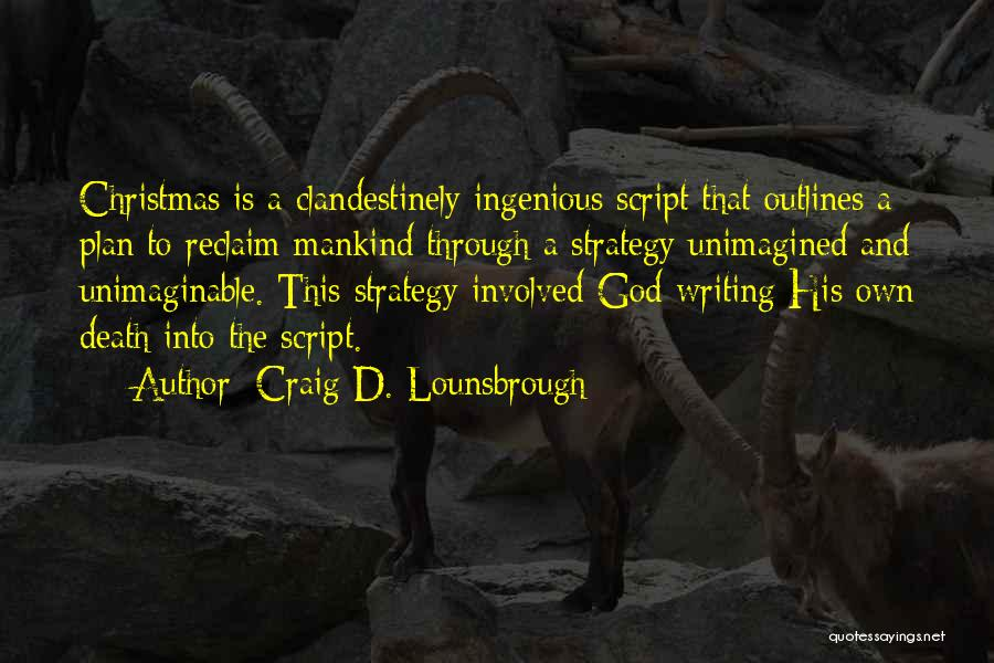 Script Writing Quotes By Craig D. Lounsbrough