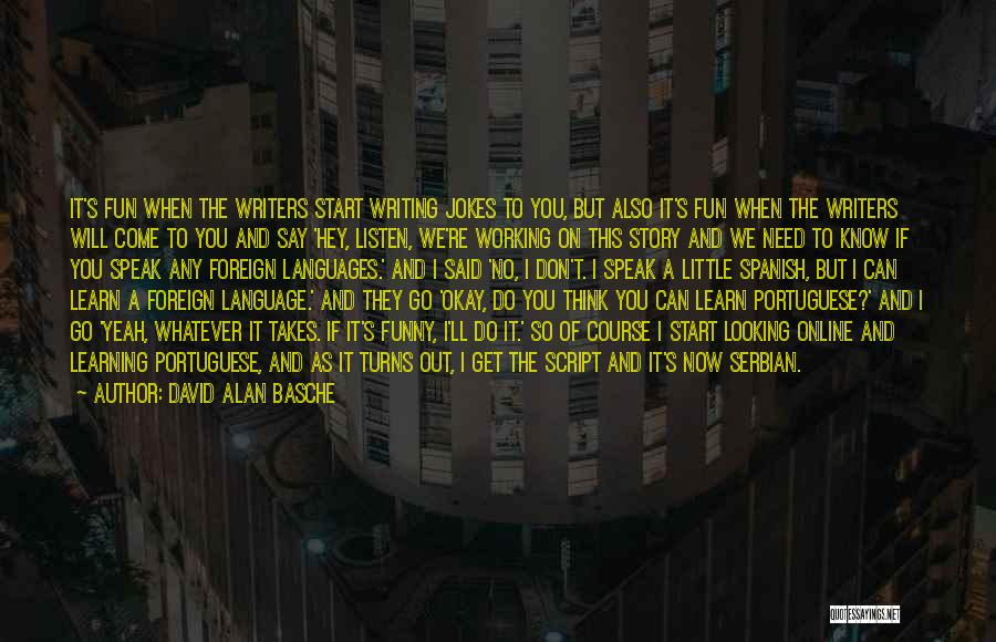 Script Writing Quotes By David Alan Basche