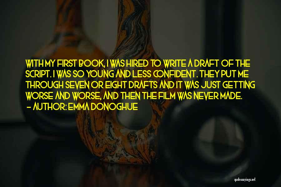 Script Writing Quotes By Emma Donoghue