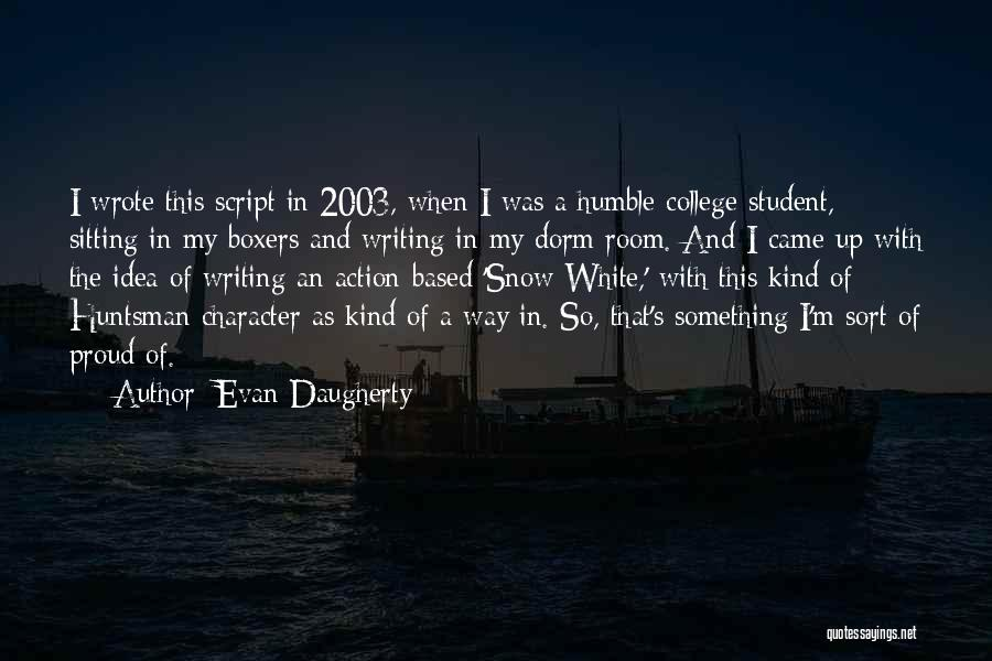 Script Writing Quotes By Evan Daugherty