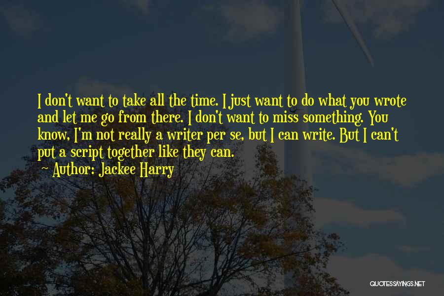 Script Writing Quotes By Jackee Harry