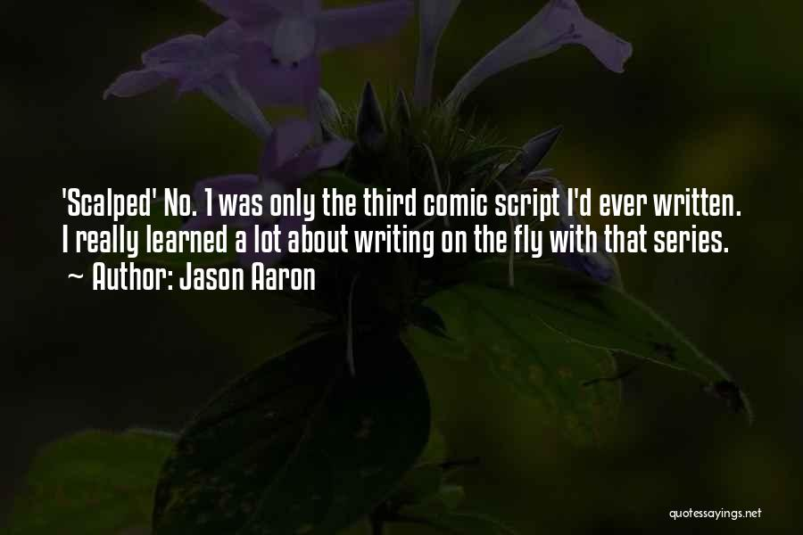 Script Writing Quotes By Jason Aaron