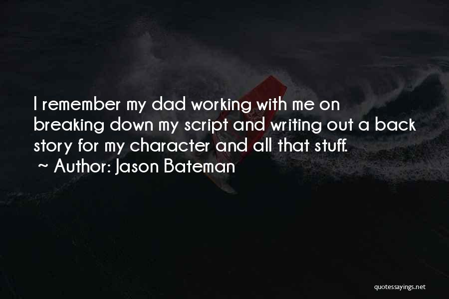 Script Writing Quotes By Jason Bateman