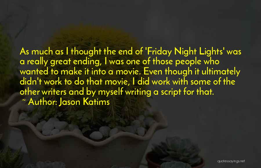 Script Writing Quotes By Jason Katims